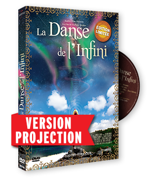 La Danse de l'Infini -  Version de projection